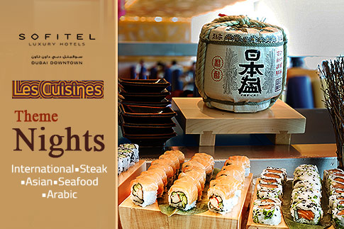 Feast on the Les Cuisines theme nights at the 5 star Sofitel Dubai Downtown Hotel with unlimited soft drinks and house beverages starting from AED 129 - Choose from international, Steak, Asian, Arabic or Seafood theme nights