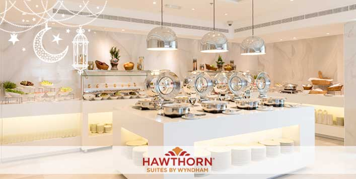 Iftar Buffet at Hawthorn Suites by Wyndham