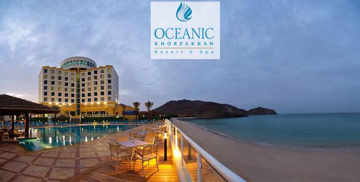 Stay at Oceanic Khorfakkan Resort & Spa